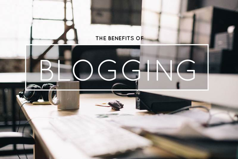 6 Benefits Of Blogging On Your Website