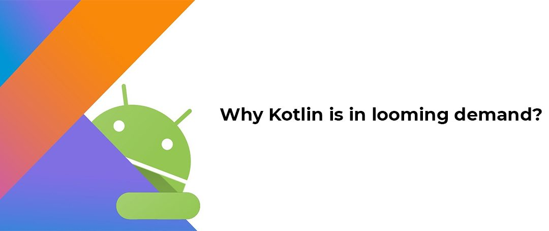 Why Kotlin is in looming demand?