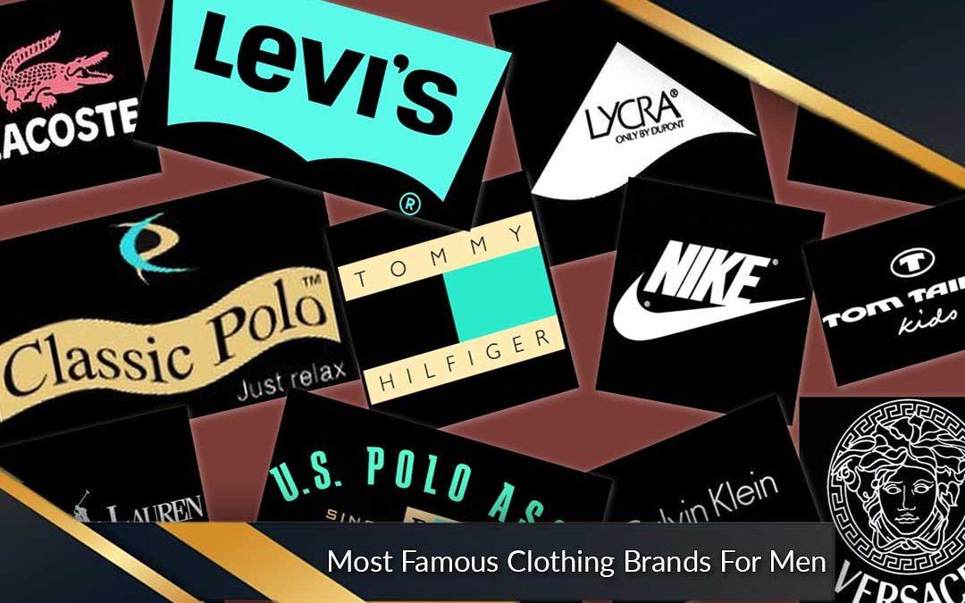 5 Most Famous Men's Clothing Brands