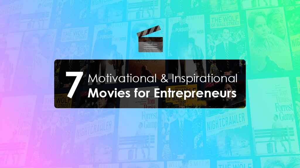 Top 7 Motivational & Inspirational Movies for Entrepreneurs