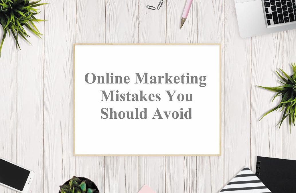 Online Marketing Mistakes You Should Stop Making from Today
