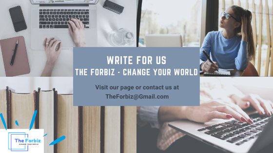 Write for us The Forbiz - Change your world